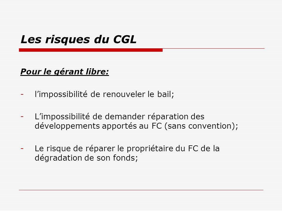 Les risques du CGL Pour le gérant libre: