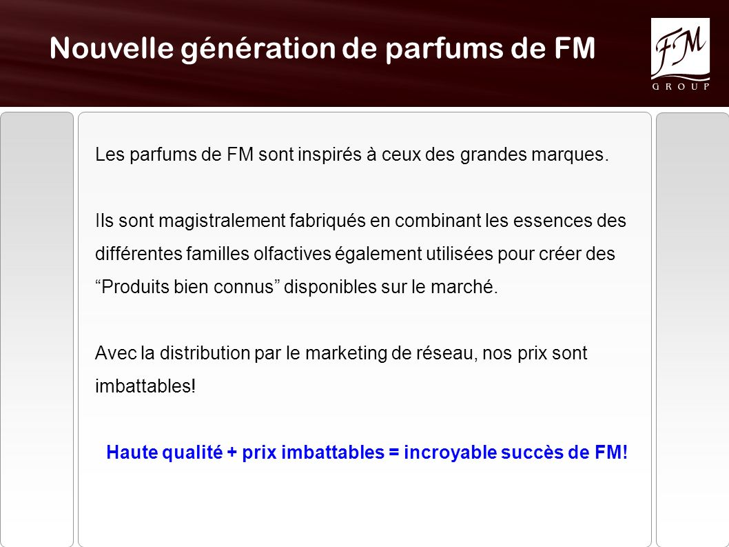Haute qualité + prix imbattables = incroyable succès de FM!