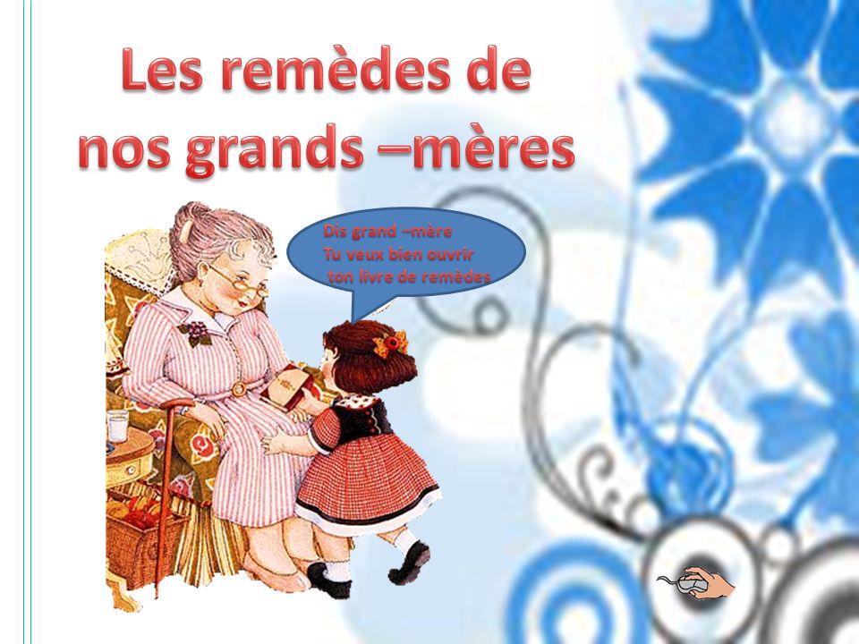 Les remèdes de nos grands –mères