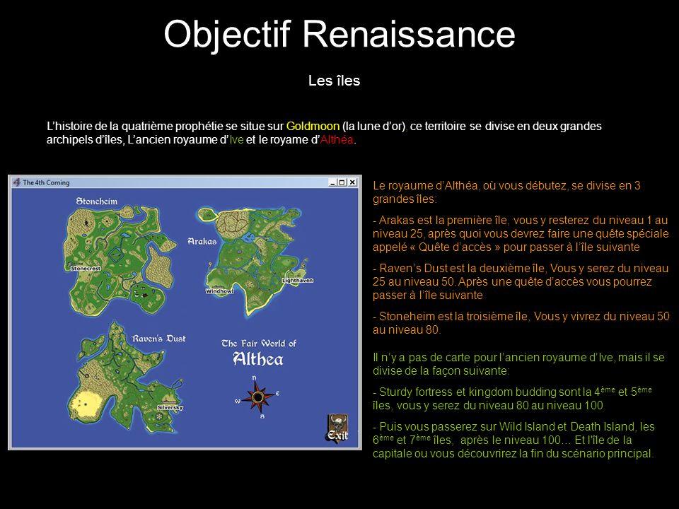 Objectif Renaissance Les îles