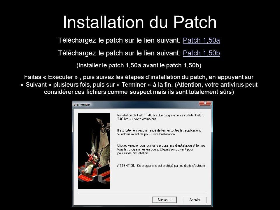 Installation du Patch Téléchargez le patch sur le lien suivant: Patch 1,50a. Téléchargez le patch sur le lien suivant: Patch 1.50b.