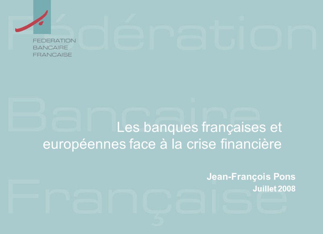 Les banques françaises et européennes face à la crise financière