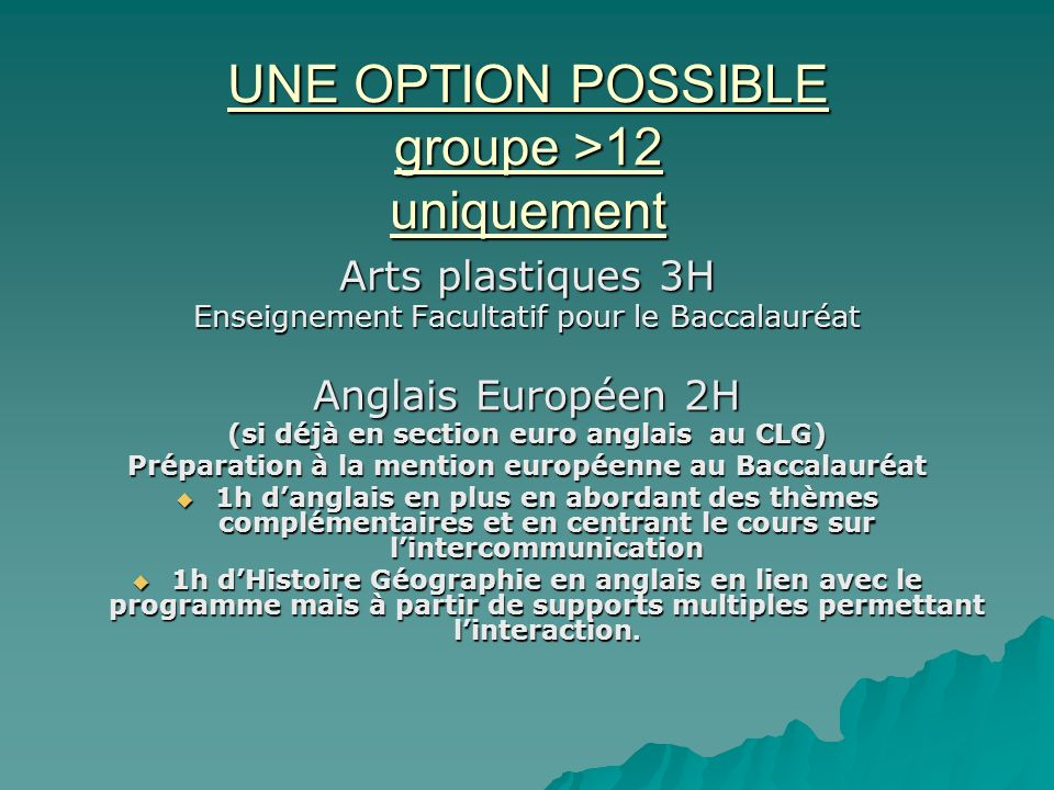 UNE OPTION POSSIBLE groupe >12 uniquement