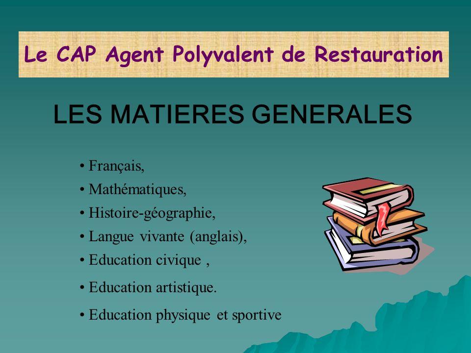 Le CAP Agent Polyvalent de Restauration LES MATIERES GENERALES