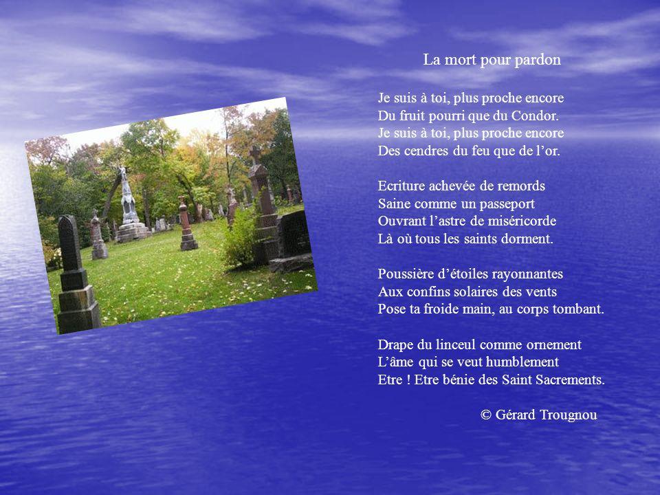 La mort pour pardon Je suis à toi, plus proche encore