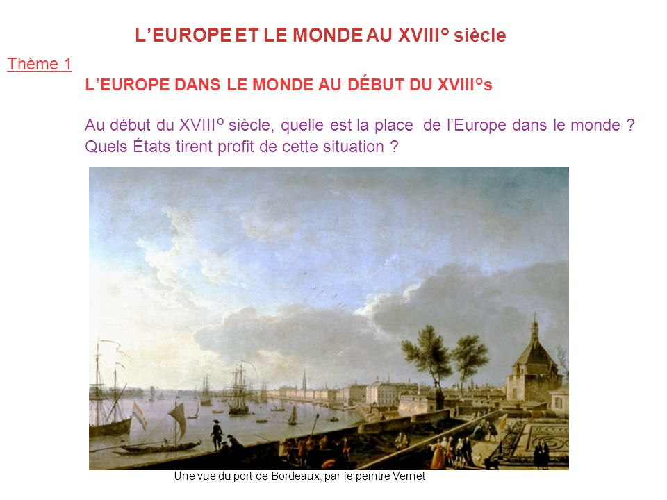 L europe et le monde au xviii si cle ppt video online - Tableau du port de bordeaux par vernet ...