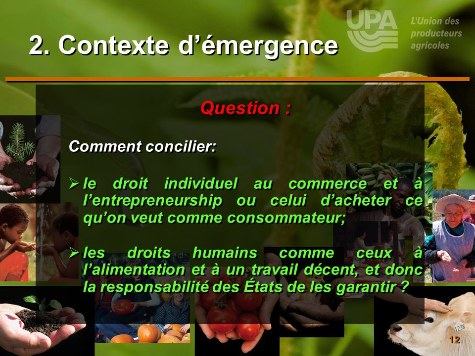 2. Contexte d'émergence Question : Comment concilier: