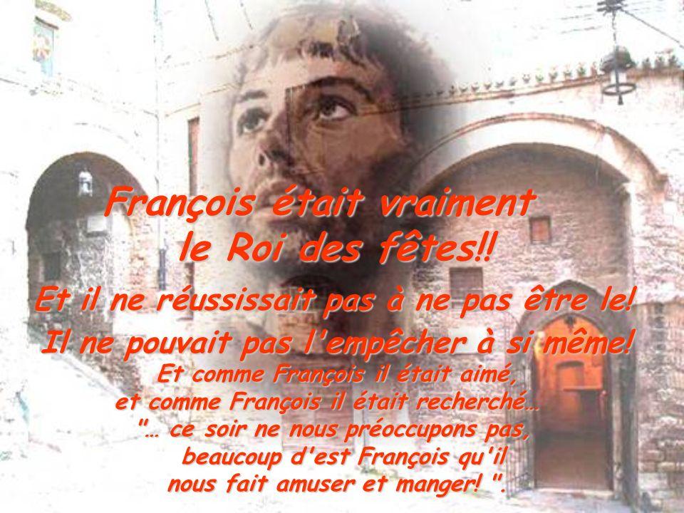 François était vraiment le Roi des fêtes!!