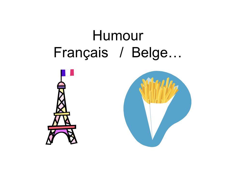 Humour Français / Belge…