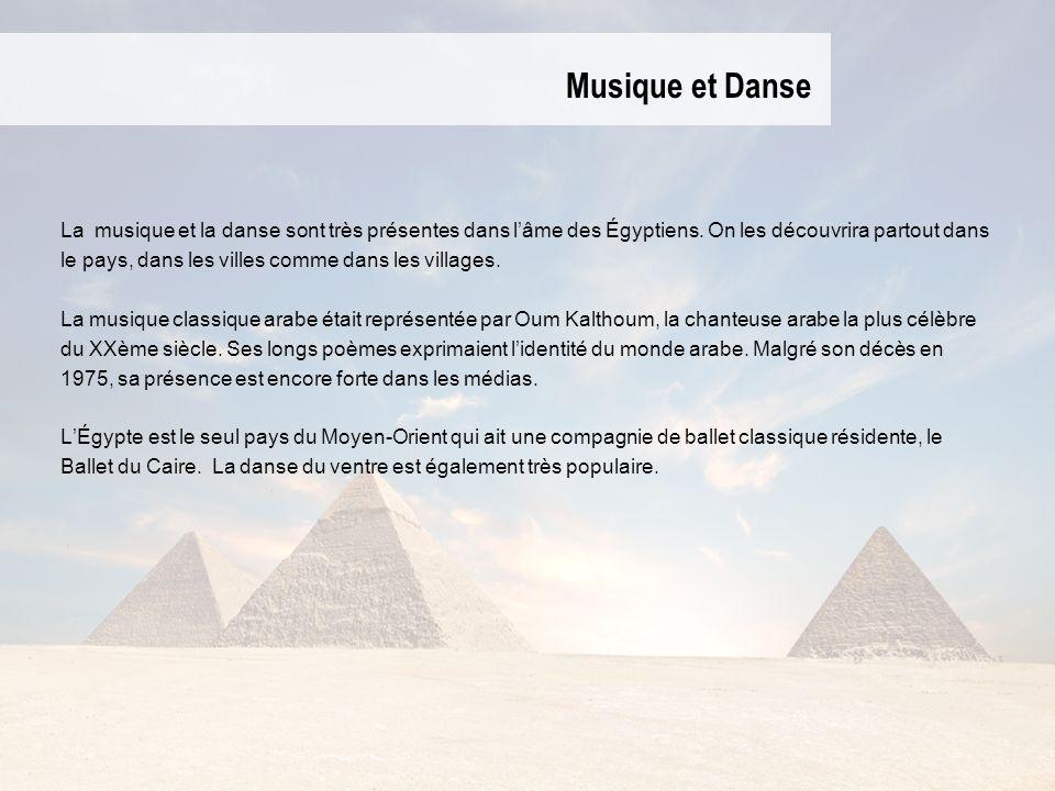 Musique et Danse La musique et la danse sont très présentes dans l'âme des Égyptiens. On les découvrira partout dans.