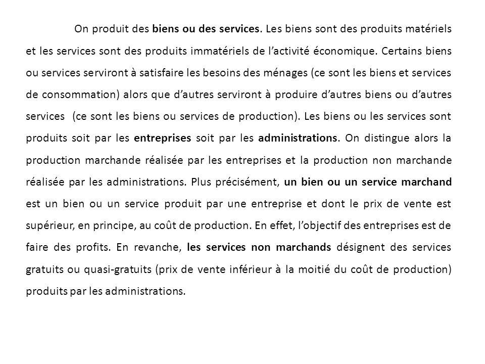 On produit des biens ou des services