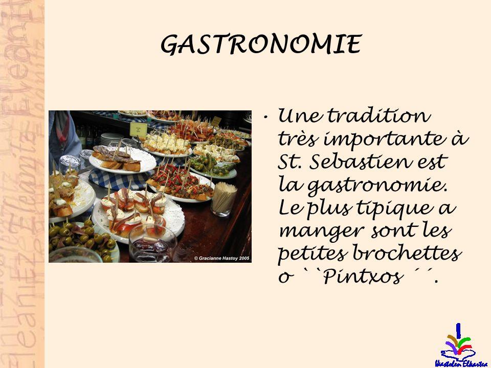 GASTRONOMIE Une tradition très importante à St. Sebastien est la gastronomie.