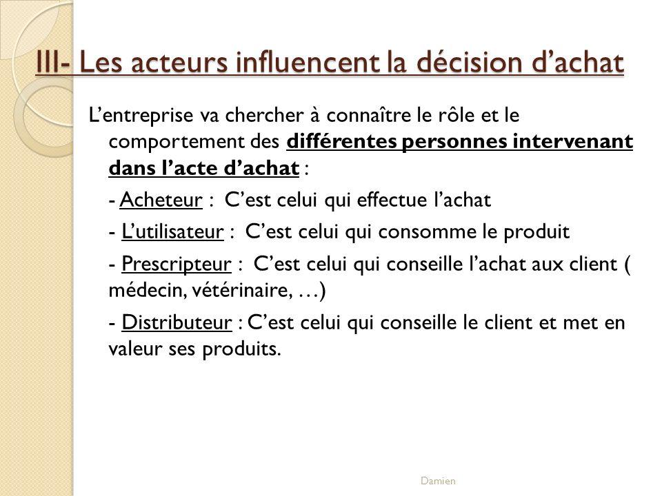III- Les acteurs influencent la décision d'achat