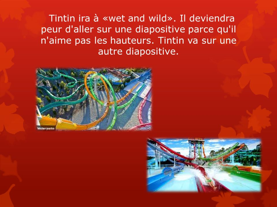 Tintin ira à «wet and wild»