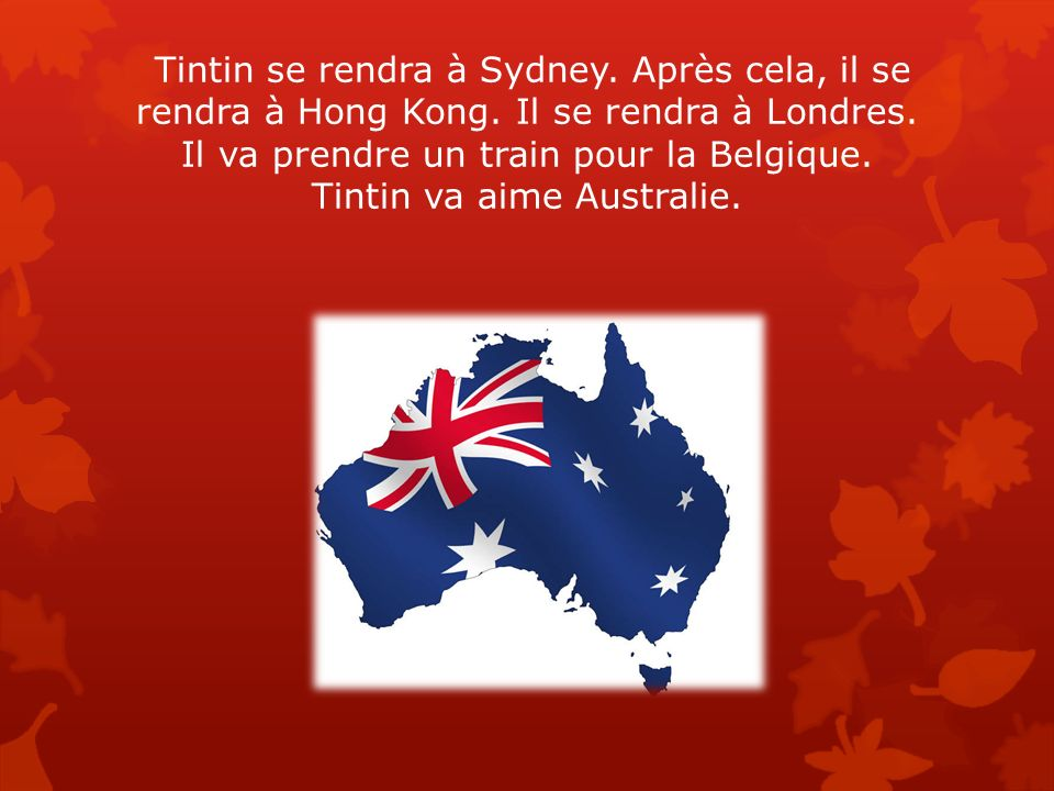 Tintin se rendra à Sydney. Après cela, il se rendra à Hong Kong