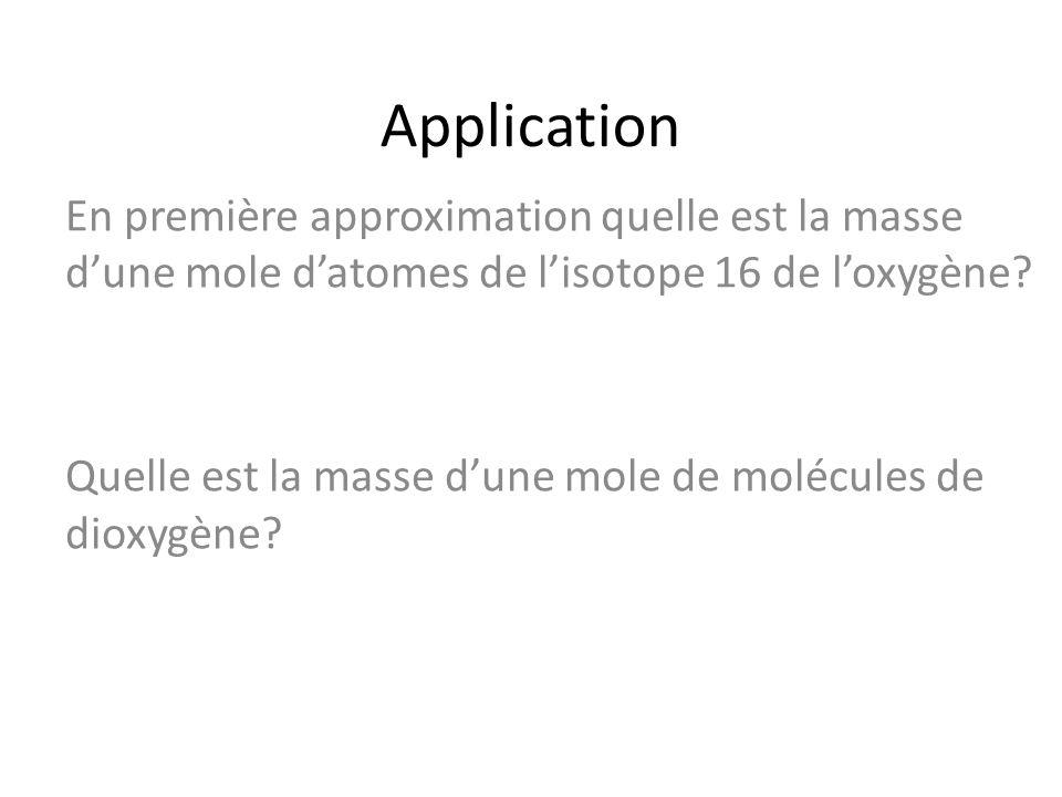 Application En première approximation quelle est la masse d'une mole d'atomes de l'isotope 16 de l'oxygène