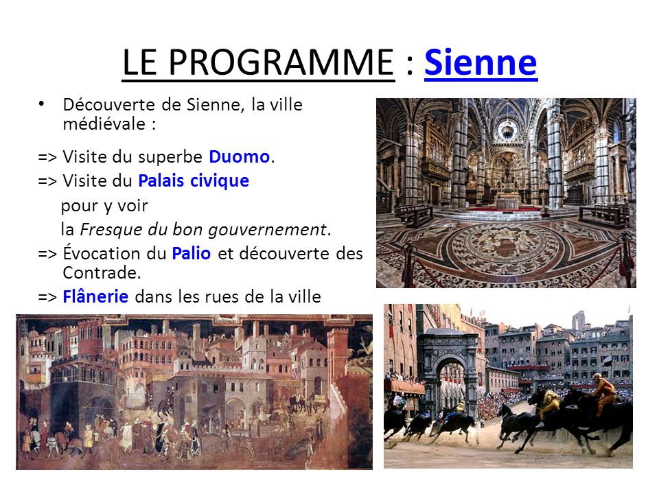 LE PROGRAMME : Sienne Découverte de Sienne, la ville médiévale :