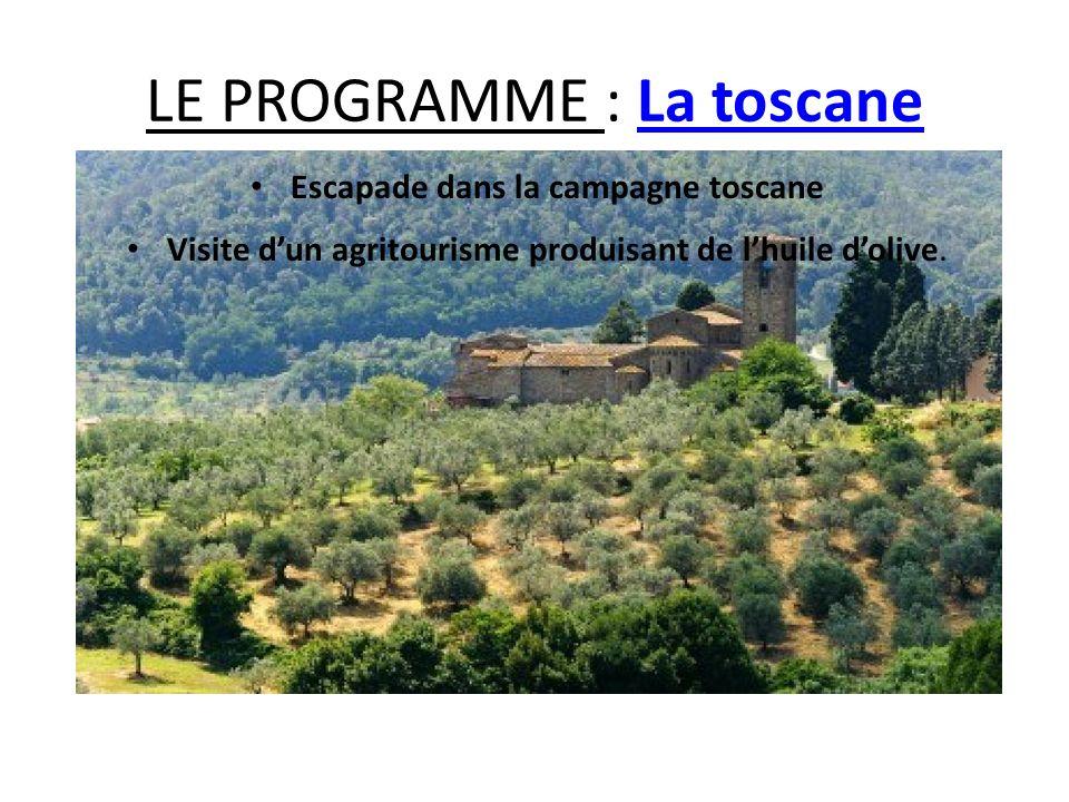 LE PROGRAMME : La toscane