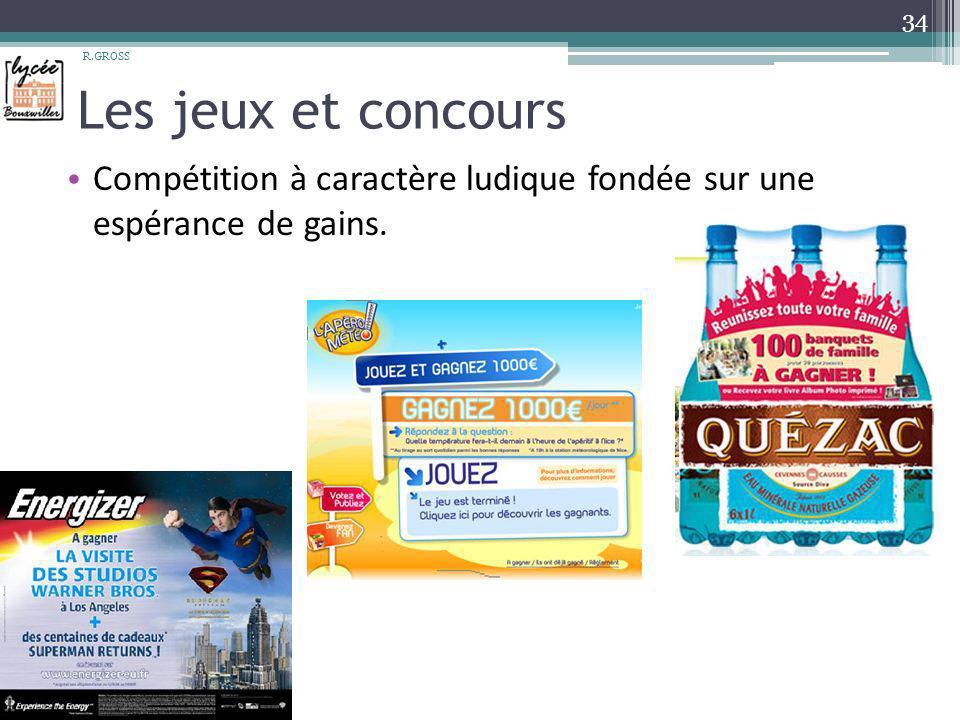 R.GROSS Les jeux et concours Compétition à caractère ludique fondée sur une espérance de gains.