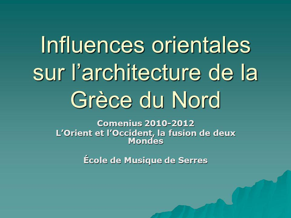 Influences orientales sur l'architecture de la Grèce du Nord