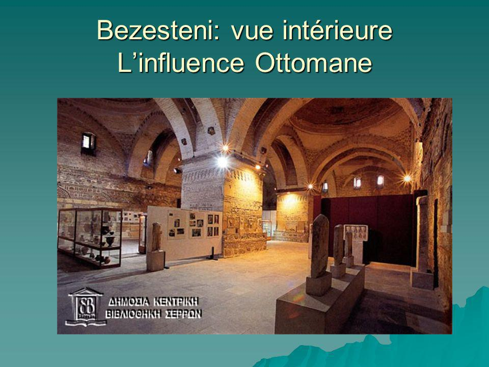 Bezesteni: vue intérieure L'influence Ottomane