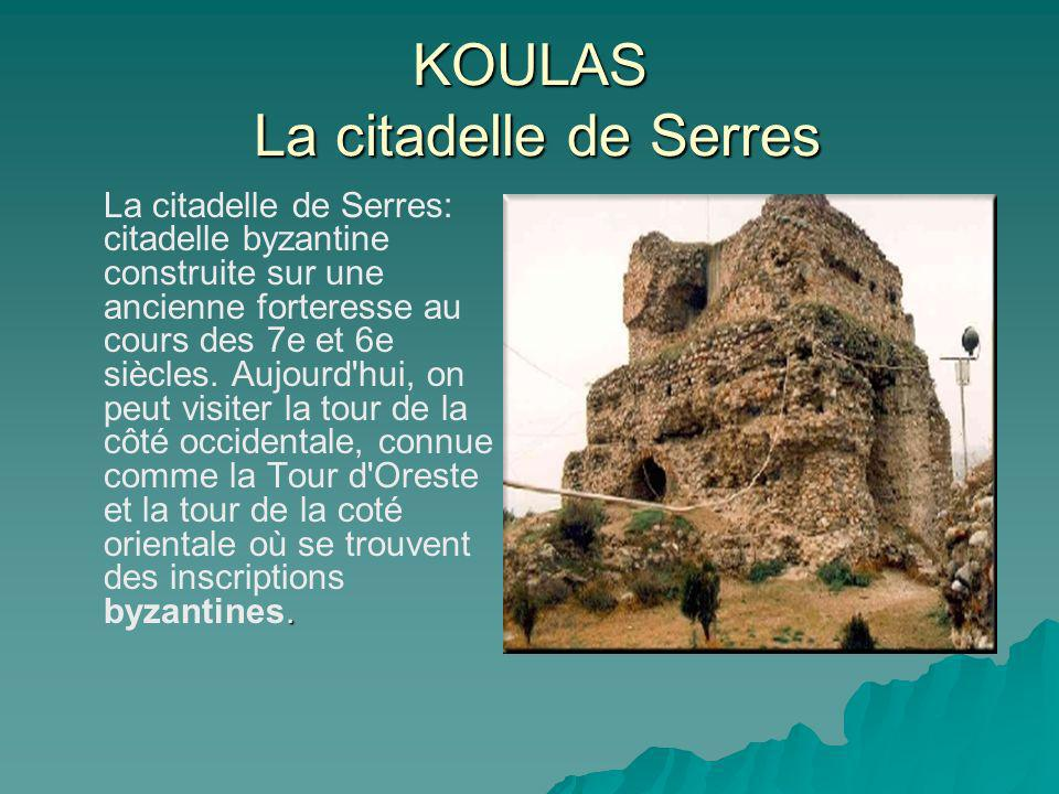 KOULAS La citadelle de Serres