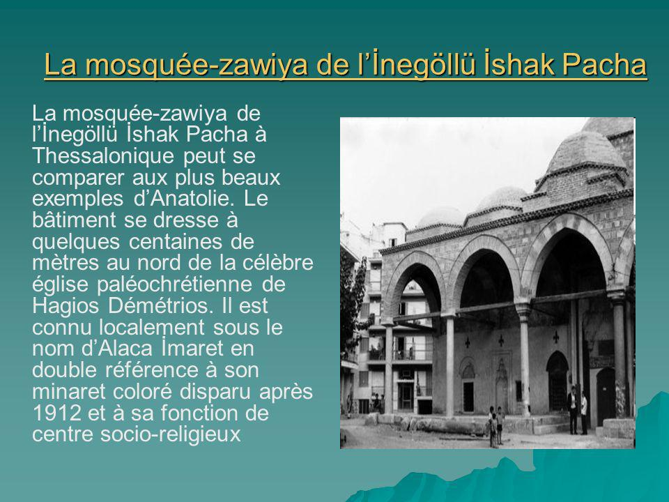 La mosquée-zawiya de l'İnegöllü İshak Pacha
