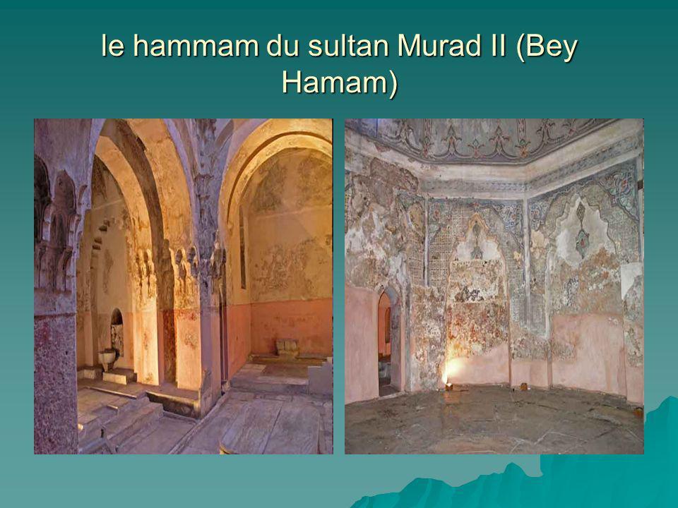 le hammam du sultan Murad II (Bey Hamam)
