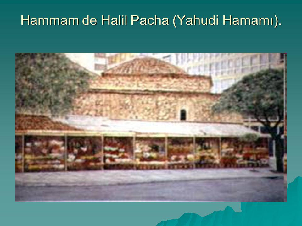 Hammam de Halil Pacha (Yahudi Hamamı).