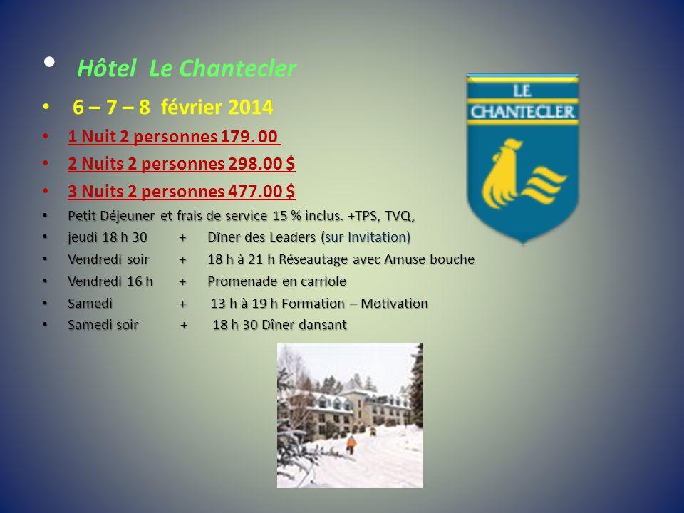 Hôtel Le Chantecler 6 – 7 – 8 février 2014 1 Nuit 2 personnes 179. 00