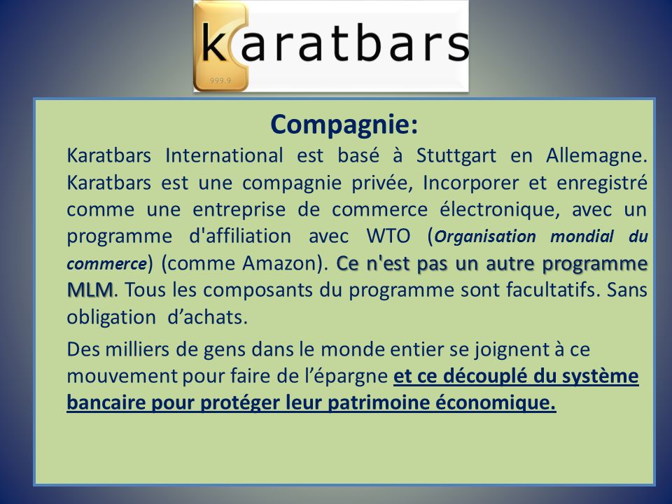 Compagnie: Karatbars International est basé à Stuttgart en Allemagne