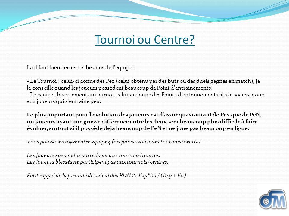 Tournoi ou Centre