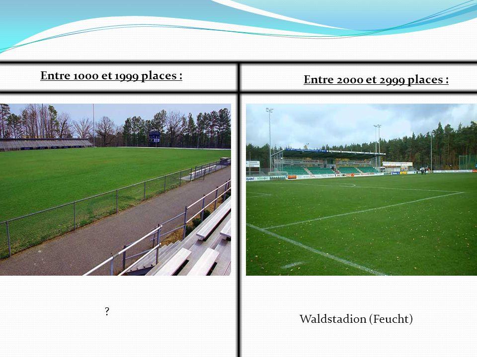 Entre 1000 et 1999 places : Entre 2000 et 2999 places : Waldstadion (Feucht)