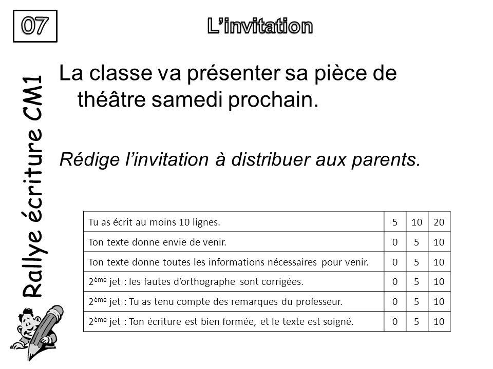 07 L'invitation. Rallye écriture CM1. La classe va présenter sa pièce de théâtre samedi prochain.