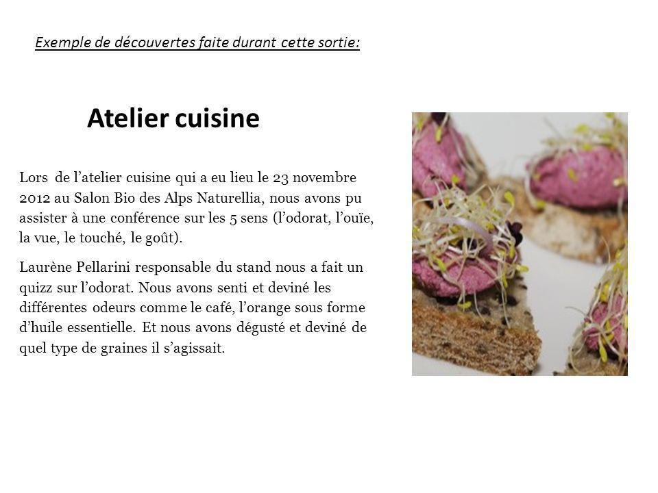 Atelier cuisine Exemple de découvertes faite durant cette sortie: