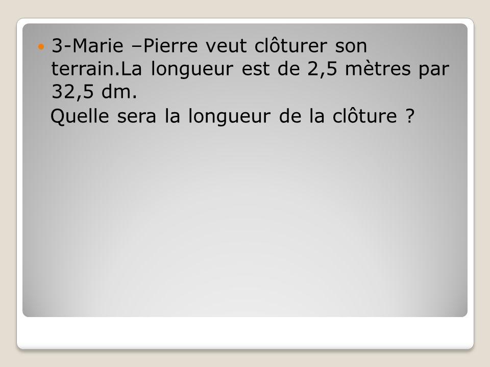 3-Marie –Pierre veut clôturer son terrain