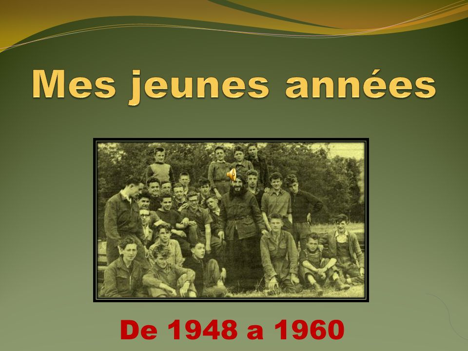 Mes jeunes années De 1948 a 1960