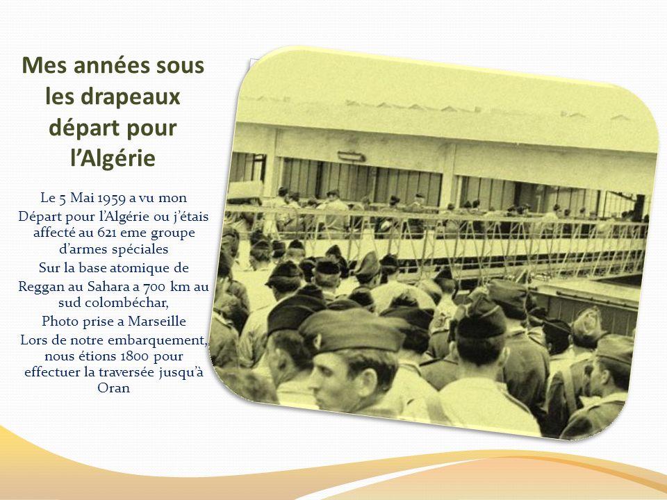 Mes années sous les drapeaux départ pour l'Algérie