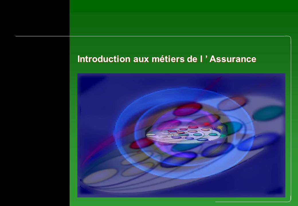 Introduction aux métiers de l ' Assurance