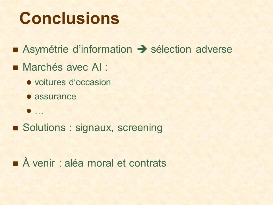 Conclusions Asymétrie d'information  sélection adverse