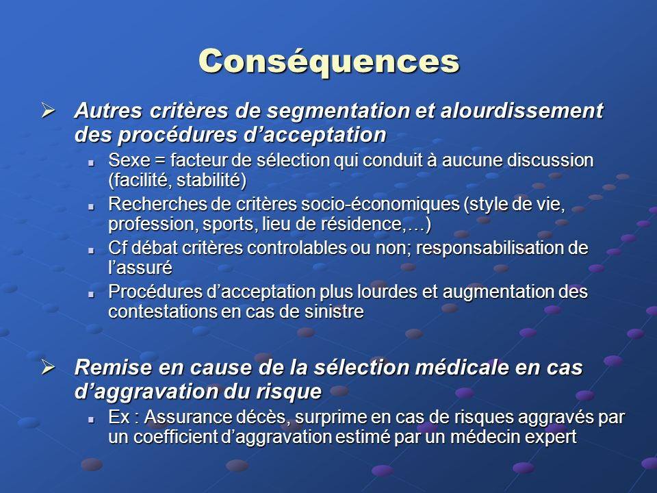 Conséquences Autres critères de segmentation et alourdissement des procédures d'acceptation.