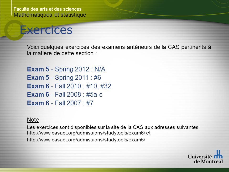 Exercices Exam 5 - Spring 2012 : N/A Exam 5 - Spring 2011 : #6