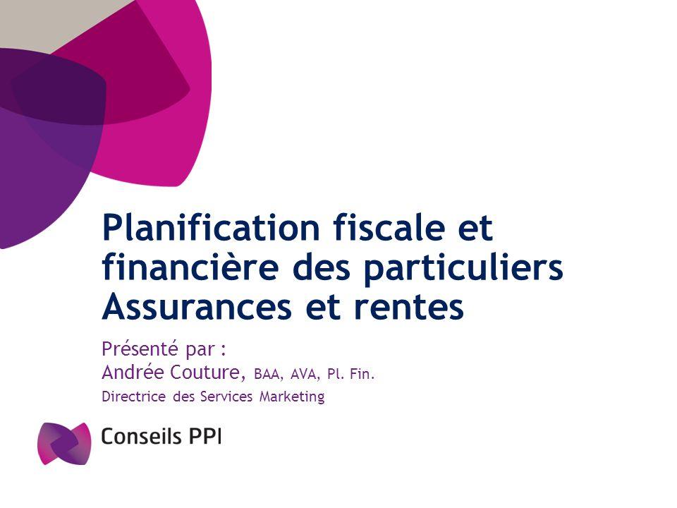 Planification fiscale et financière des particuliers Assurances et rentes