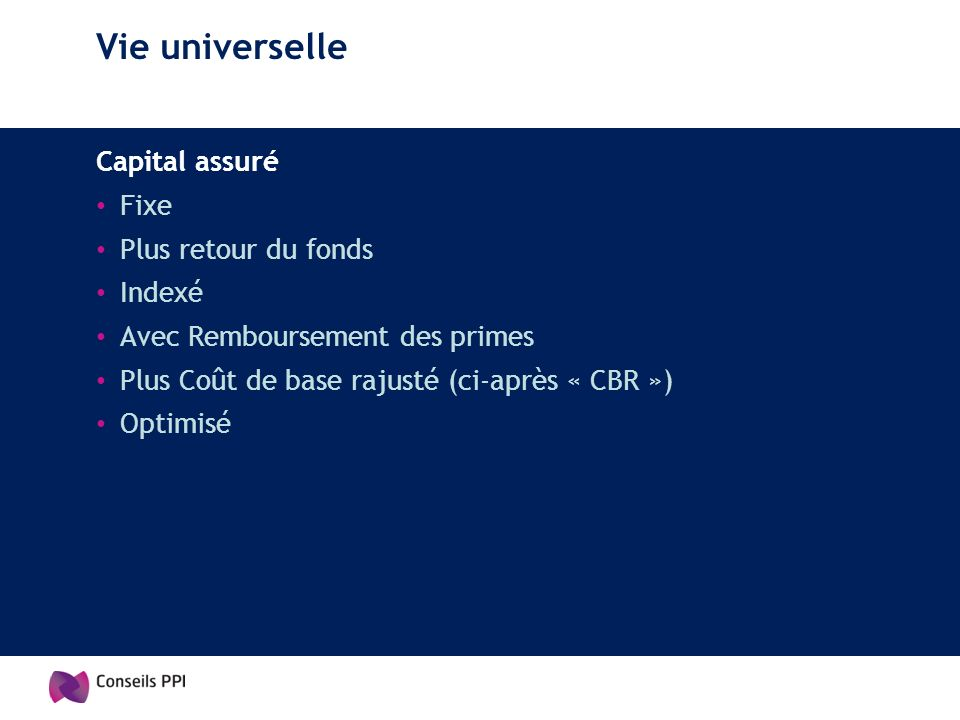 Vie universelle Capital assuré Fixe Plus retour du fonds Indexé