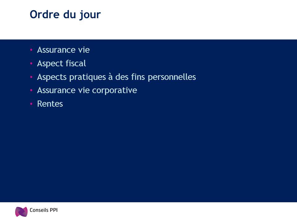 Ordre du jour Assurance vie Aspect fiscal