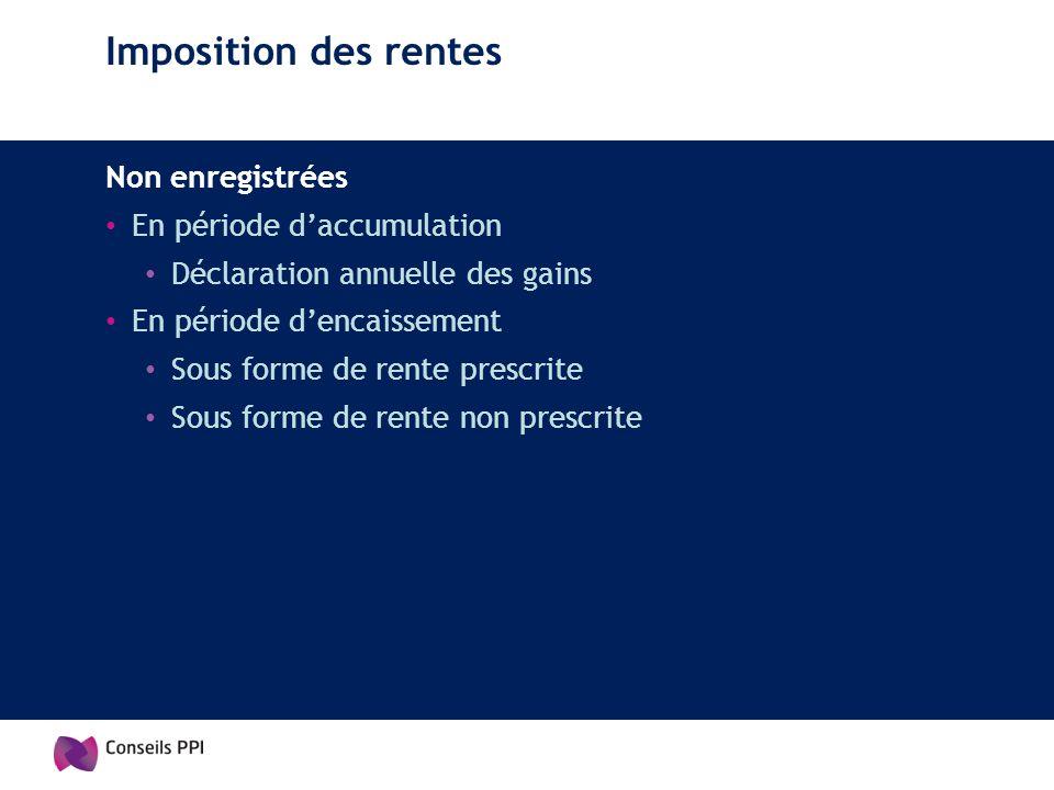 Imposition des rentes Non enregistrées En période d'accumulation