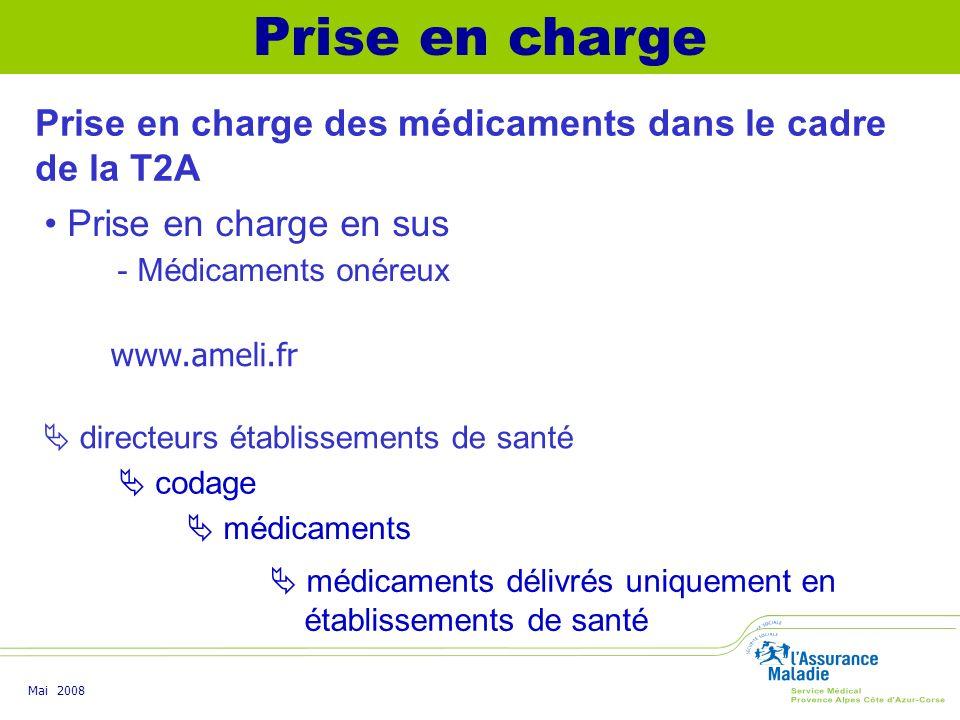 Prise en charge Prise en charge des médicaments dans le cadre de la T2A. Prise en charge en sus. - Médicaments onéreux.