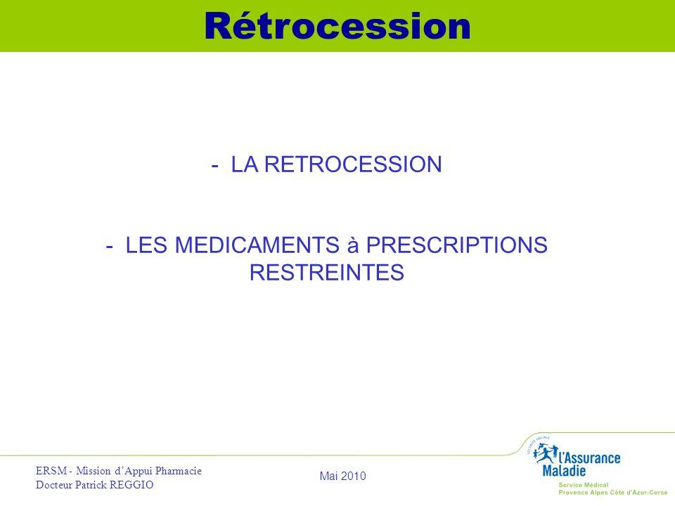 - LES MEDICAMENTS à PRESCRIPTIONS RESTREINTES