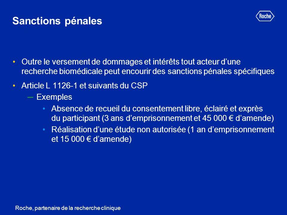 Sanctions pénales Outre le versement de dommages et intérêts tout acteur d'une recherche biomédicale peut encourir des sanctions pénales spécifiques.