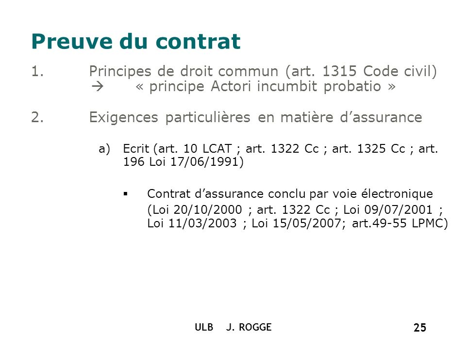 Preuve du contrat Principes de droit commun (art. 1315 Code civil)